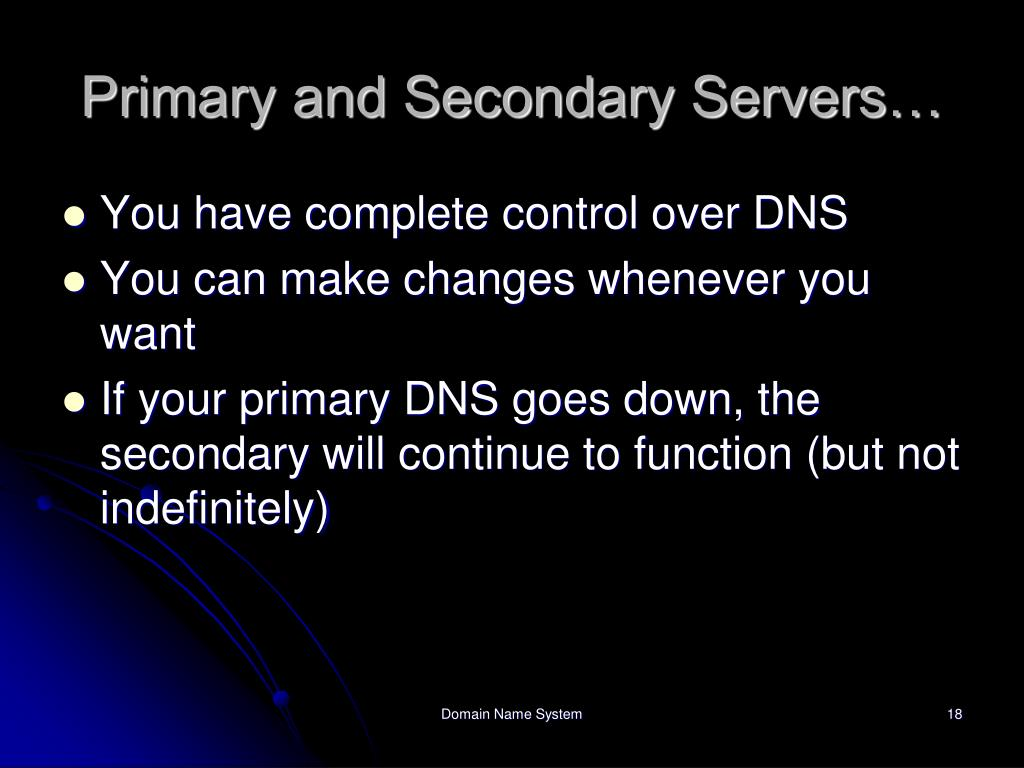 Primary and Secondary Servers…