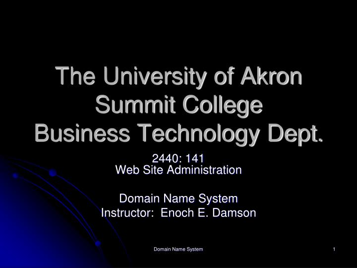 The university of akron summit college business technology dept