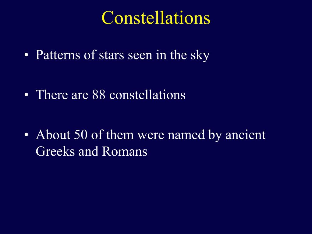 Patterns of stars seen in the sky