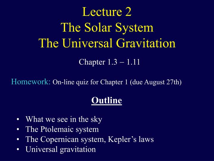 Lecture 2 the solar system the universal gravitation