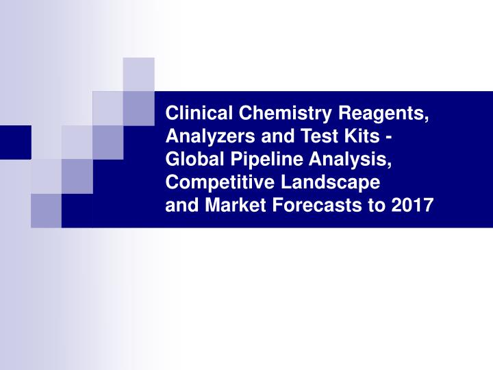 Clinical Chemistry Reagents, Analyzers and Test Kits -