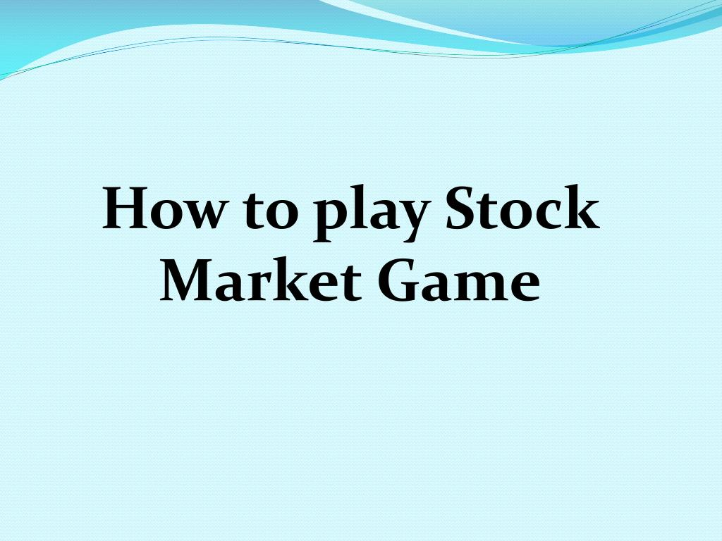 How to play Stock Market Game