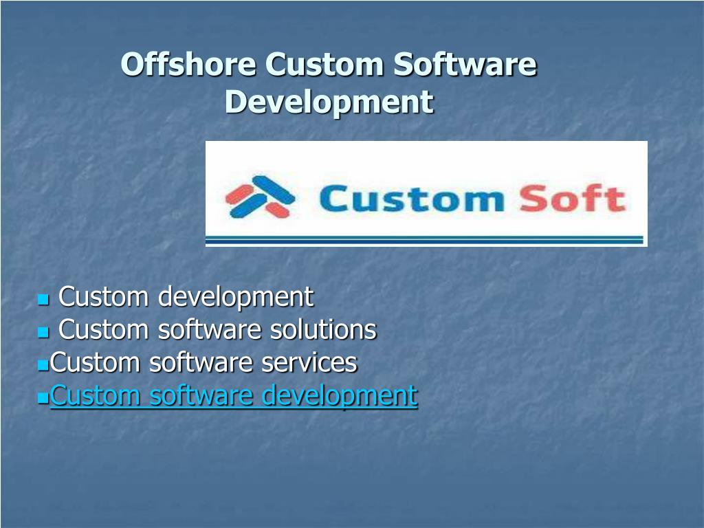 Offshore Custom Software Development