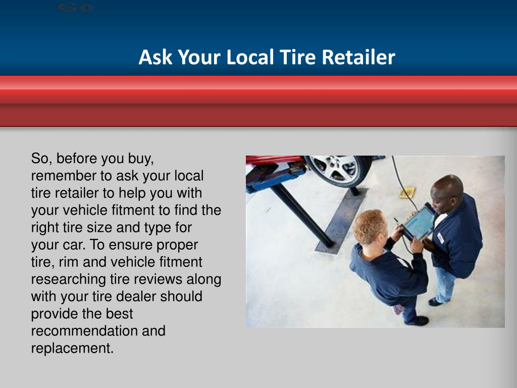 Ask Your Local Tire Retailer