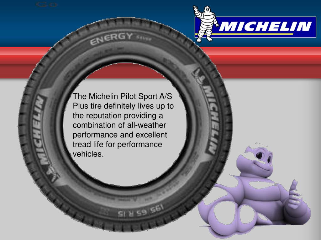The Michelin Pilot Sport A/S Plus tire definitely lives up to the reputation providing a combination of all-weather performance and excellent tread life for performance vehicles.