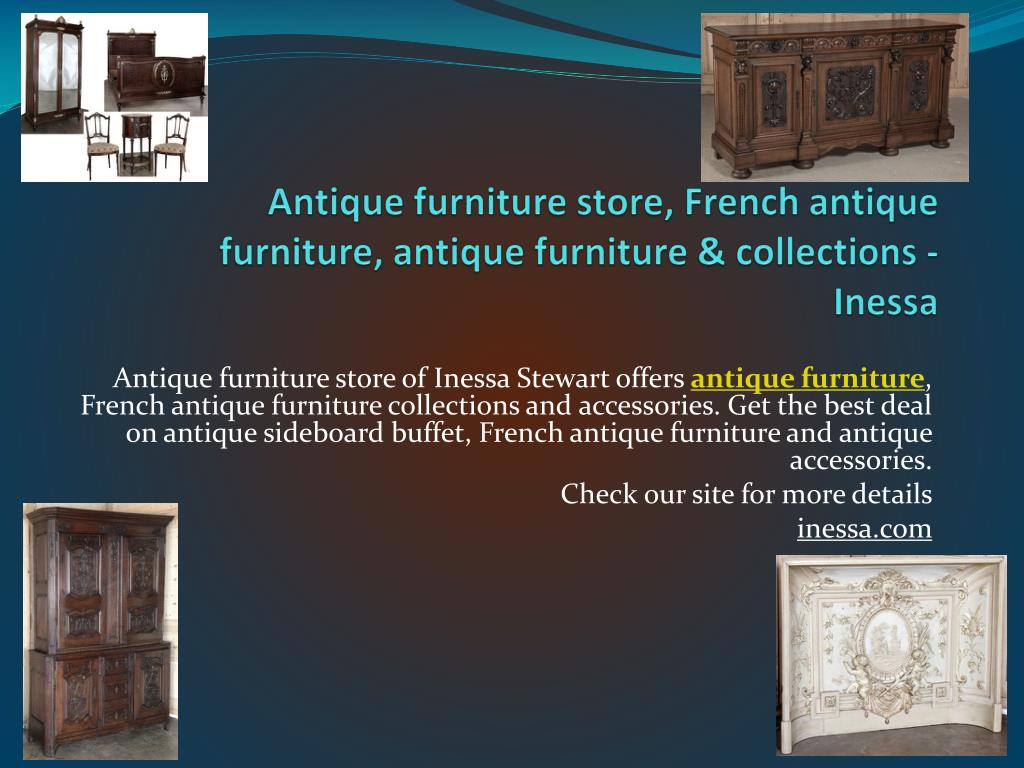 antique furniture store french antique furniture antique furniture collections inessa