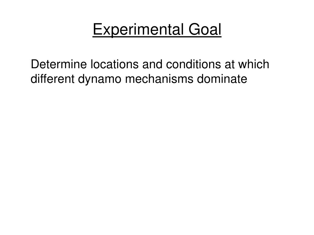 Experimental Goal