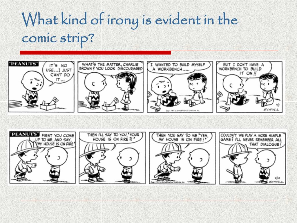 What kind of irony is evident in the comic strip?