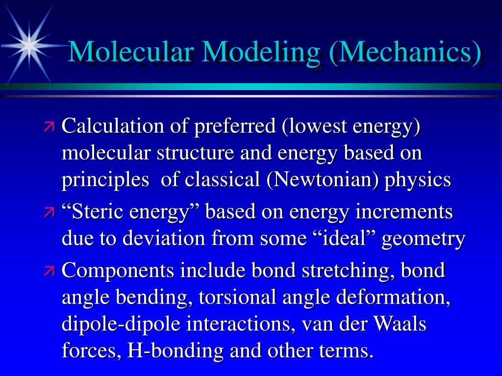 Molecular Modeling (Mechanics)