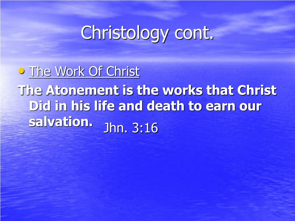 Christology cont.