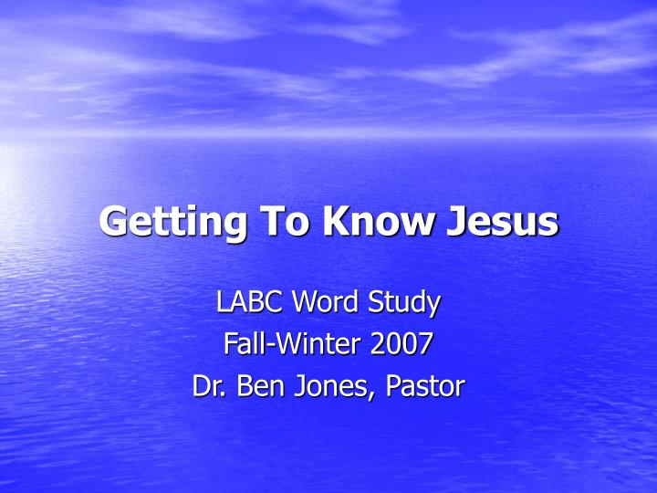 Getting to know jesus l.jpg