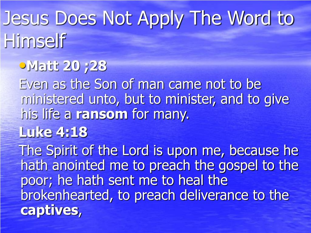 Jesus Does Not Apply The Word to Himself