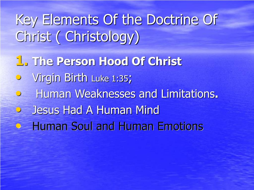 Key Elements Of the Doctrine Of Christ ( Christology)