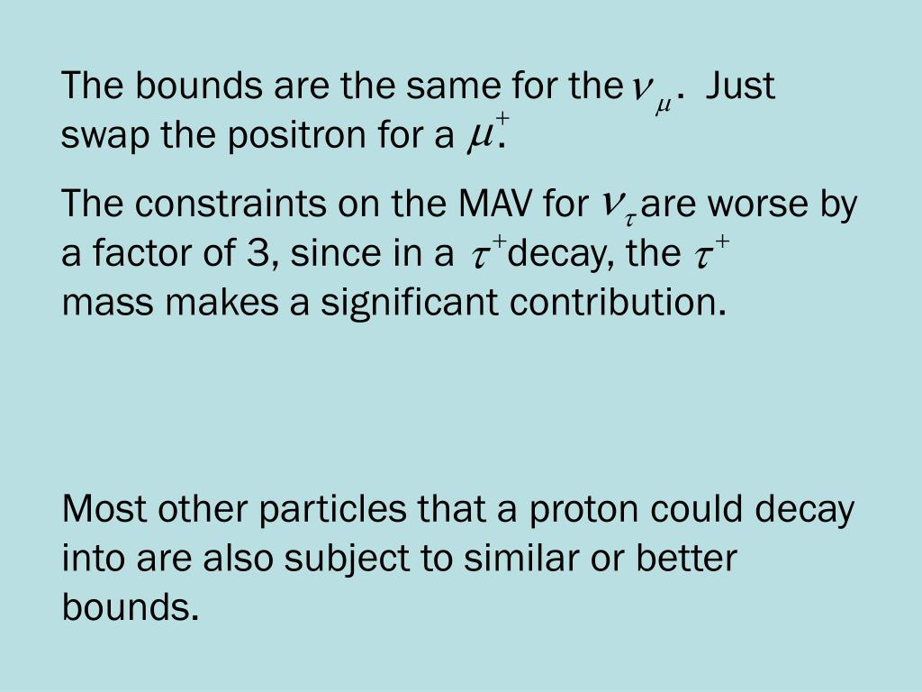 The bounds are the same for the     .  Just swap the positron for a    .