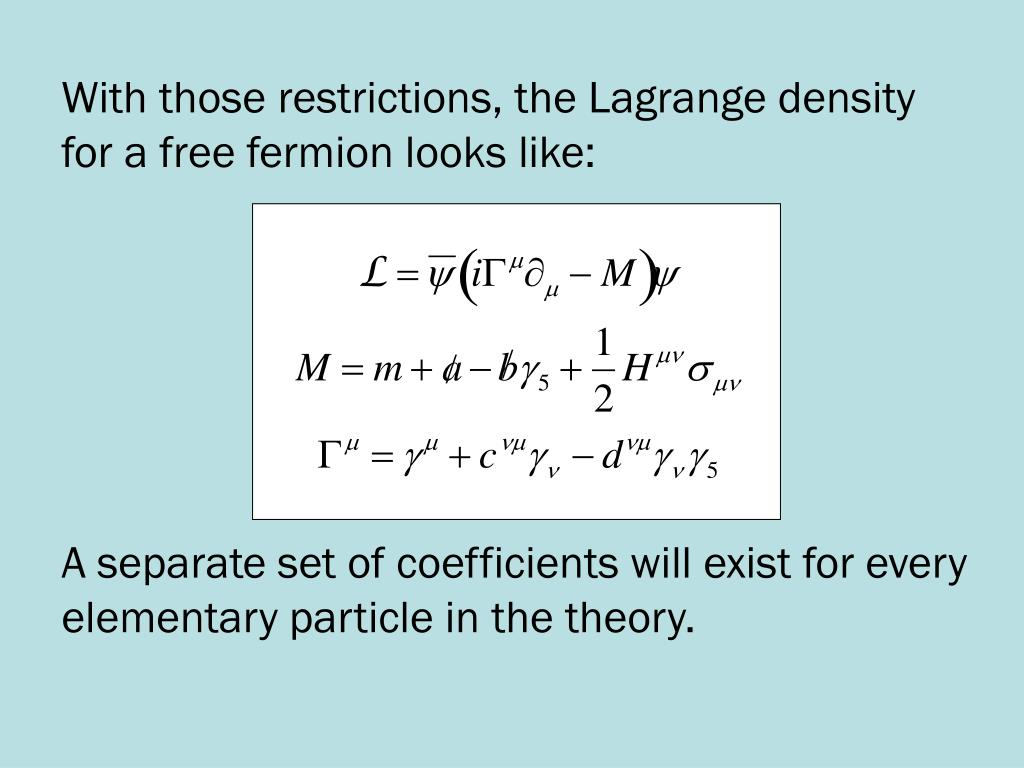 With those restrictions, the Lagrange density for a free fermion looks like: