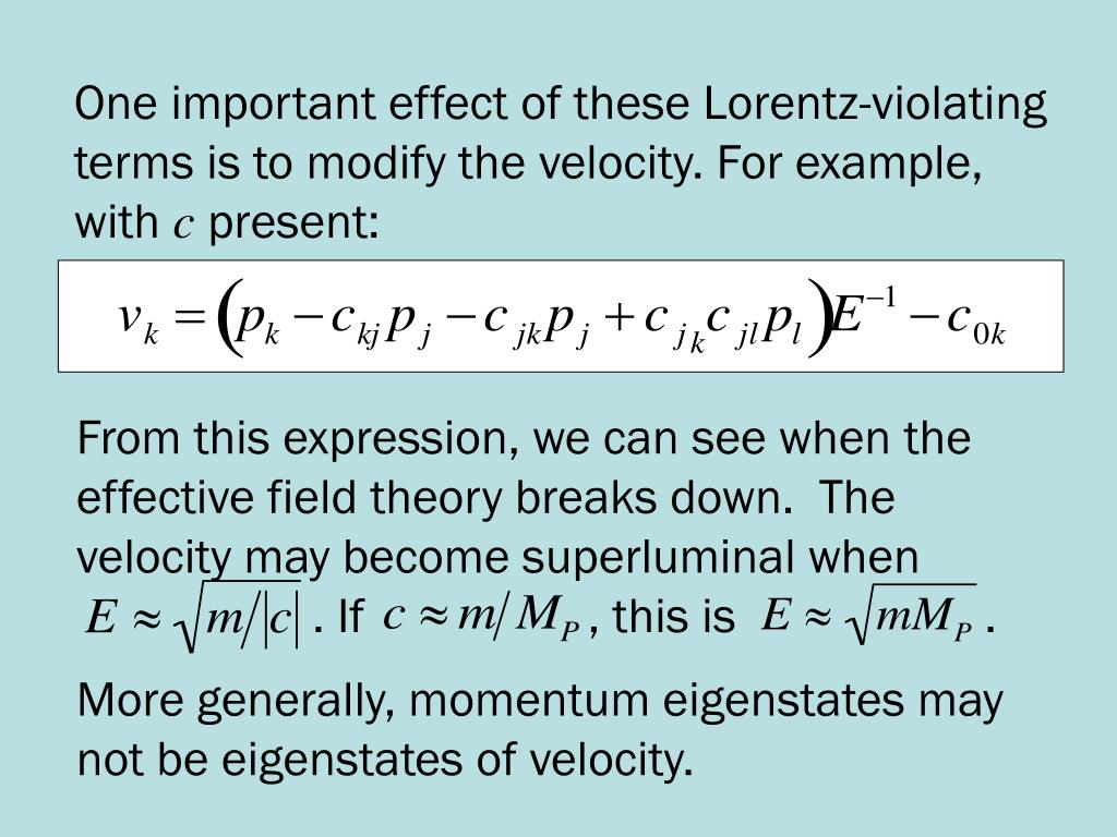 One important effect of these Lorentz-violating terms is to modify the velocity. For example, with