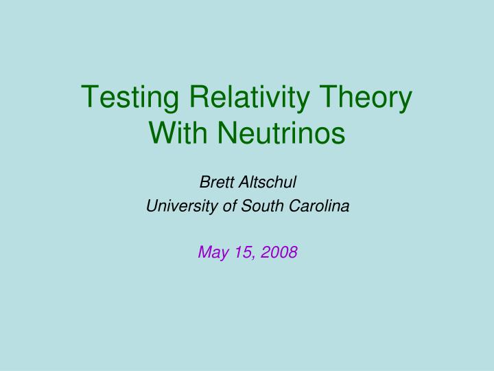 Testing relativity theory with neutrinos l.jpg