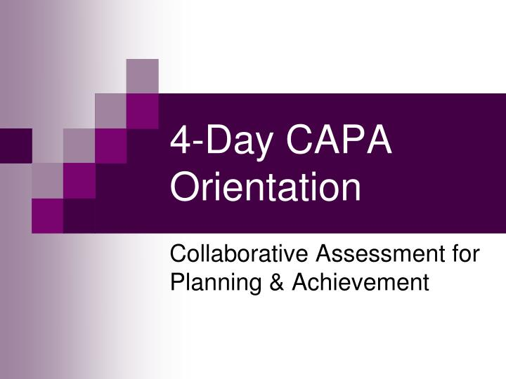 4 day capa orientation