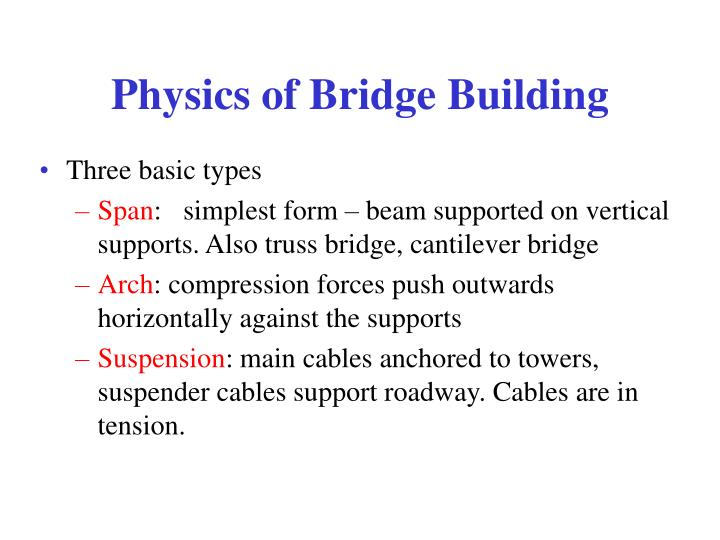 Physics of bridge building