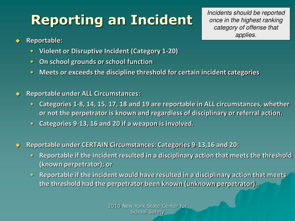 Incidents should be reported once in the highest ranking category of offense that applies.