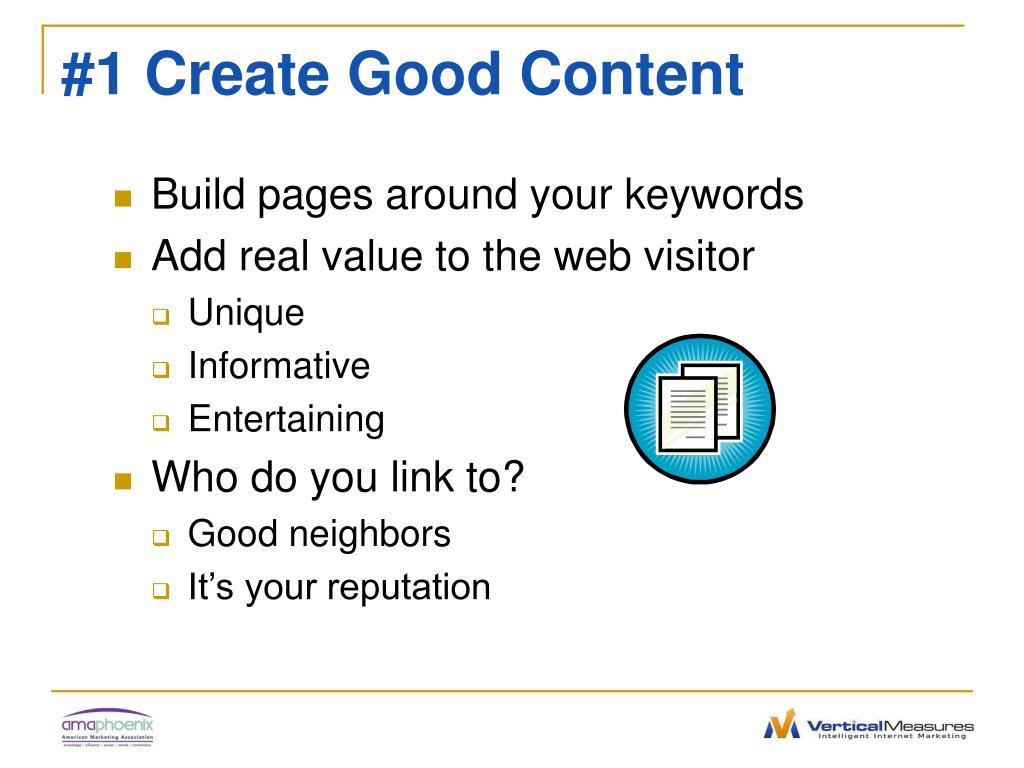 #1 Create Good Content