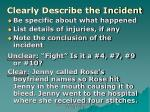 clearly describe the incident