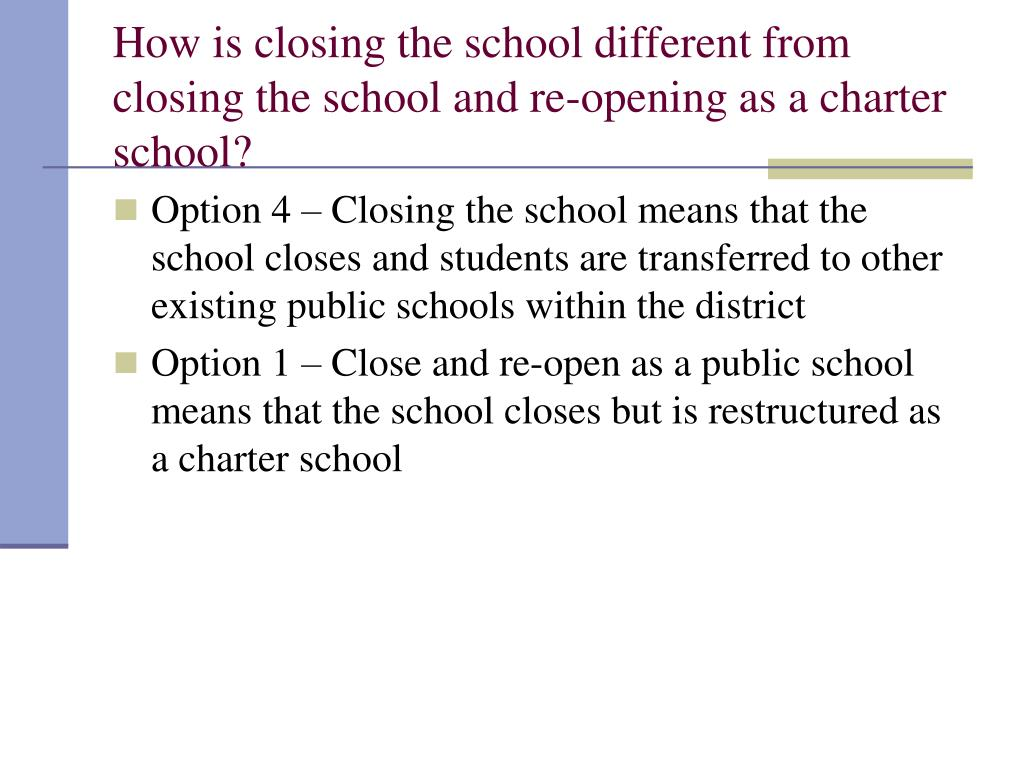 How is closing the school different from closing the school and re-opening as a charter school?