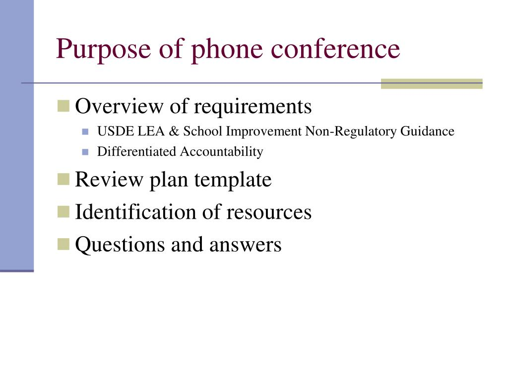 Purpose of phone conference