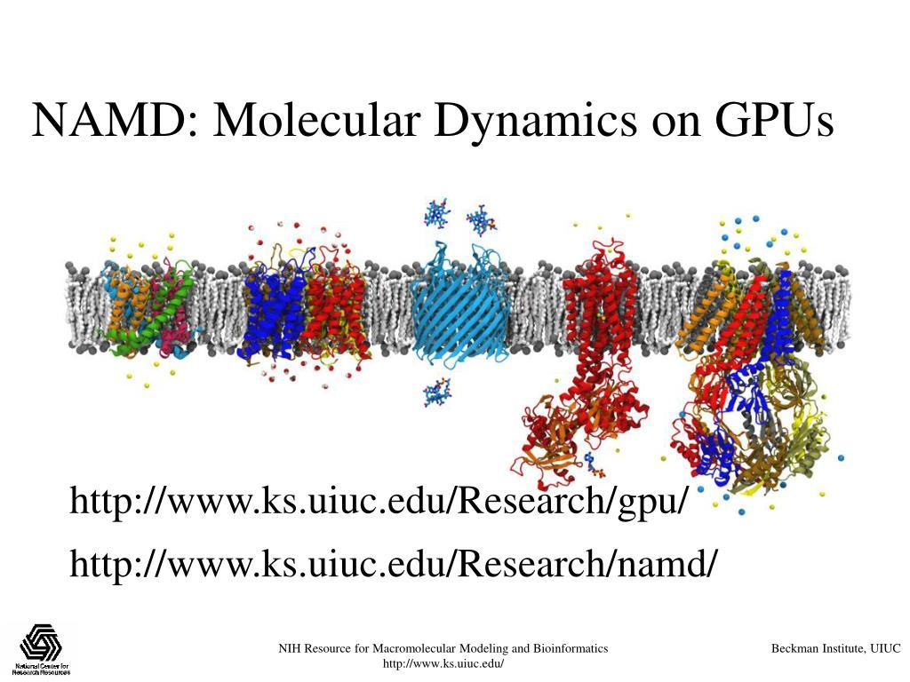 NAMD: Molecular Dynamics on GPUs