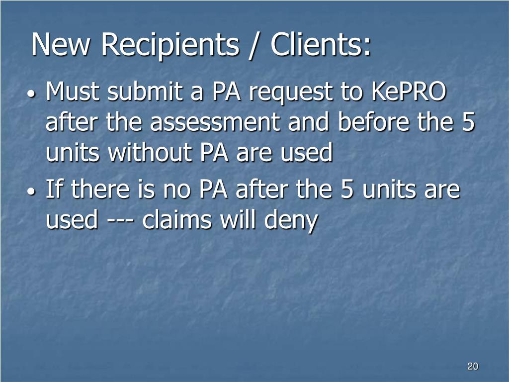 New Recipients / Clients: