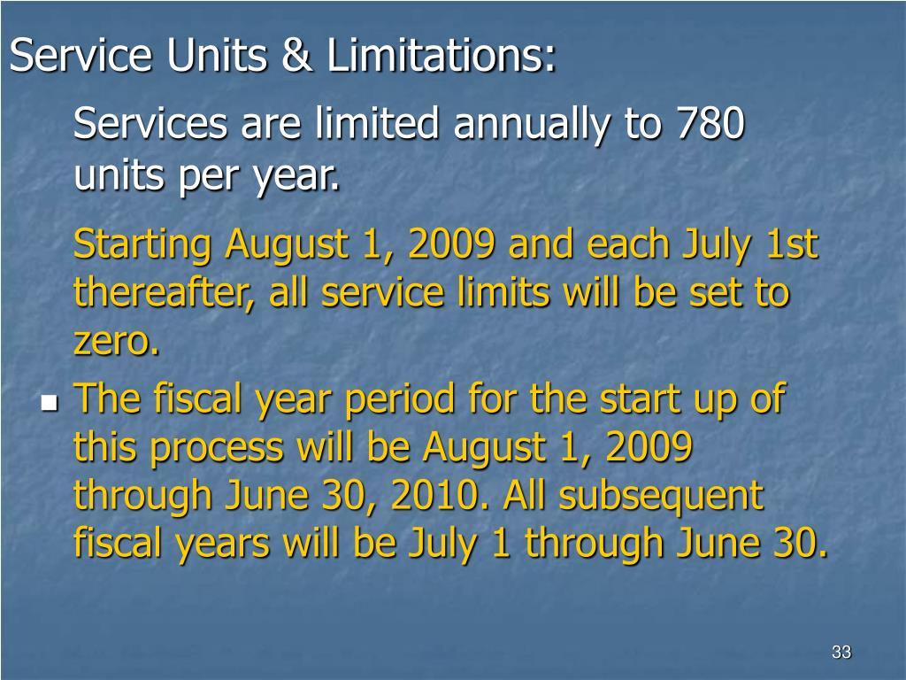 Service Units & Limitations: