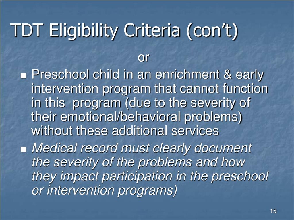 TDT Eligibility Criteria (con't)