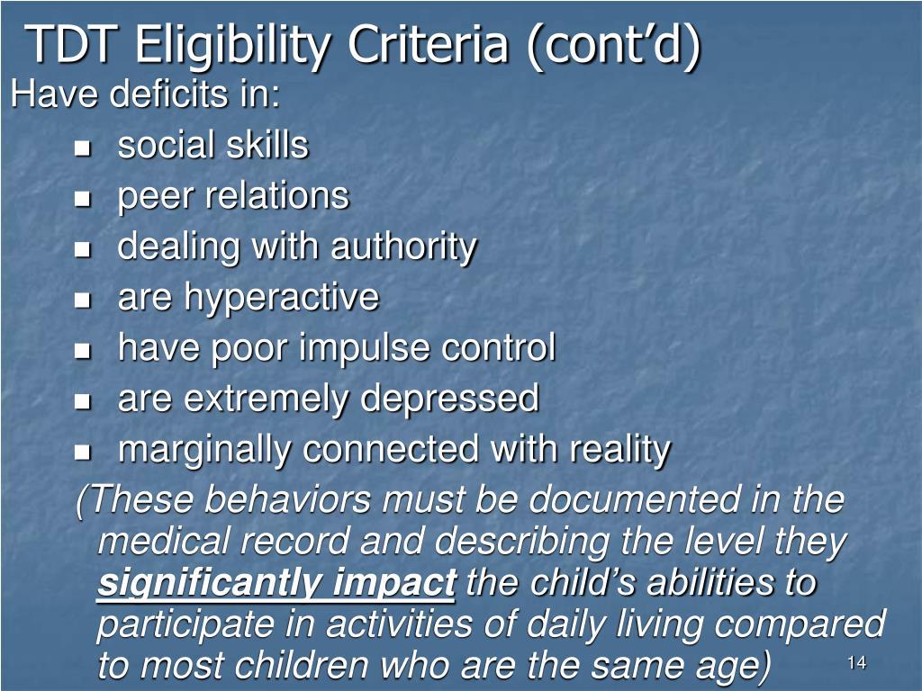 TDT Eligibility Criteria (cont'd)