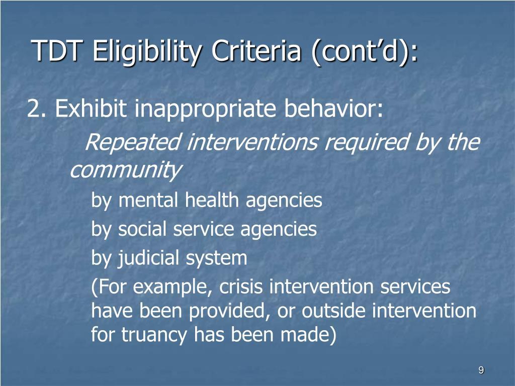 TDT Eligibility Criteria (cont'd):