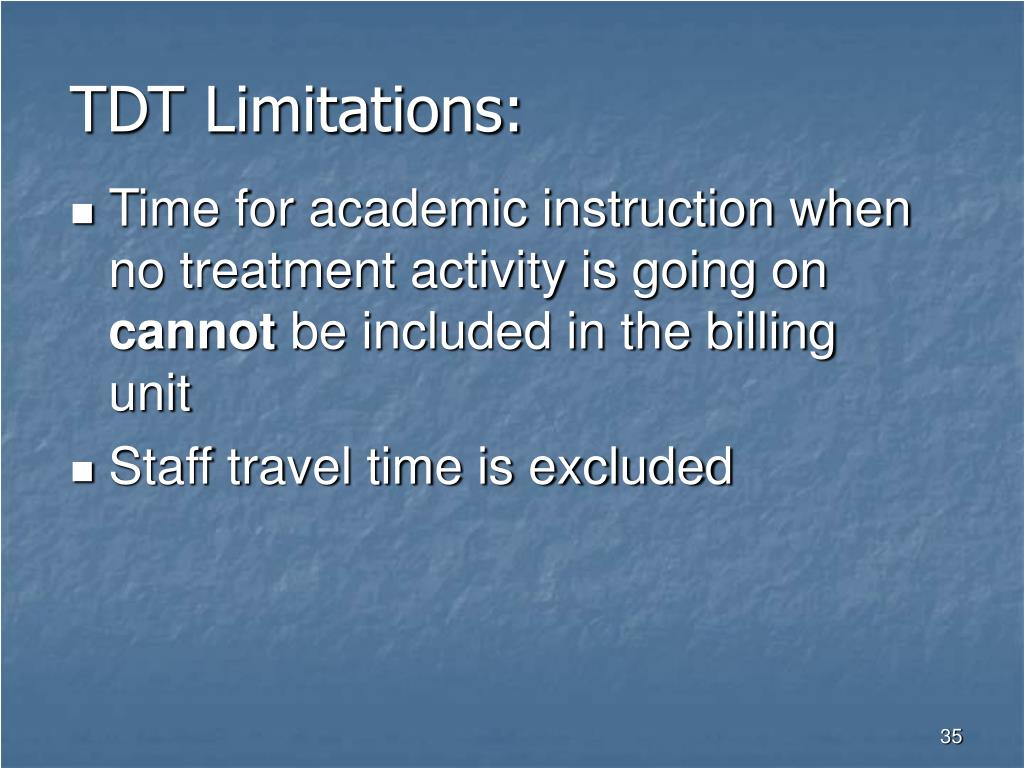 TDT Limitations: