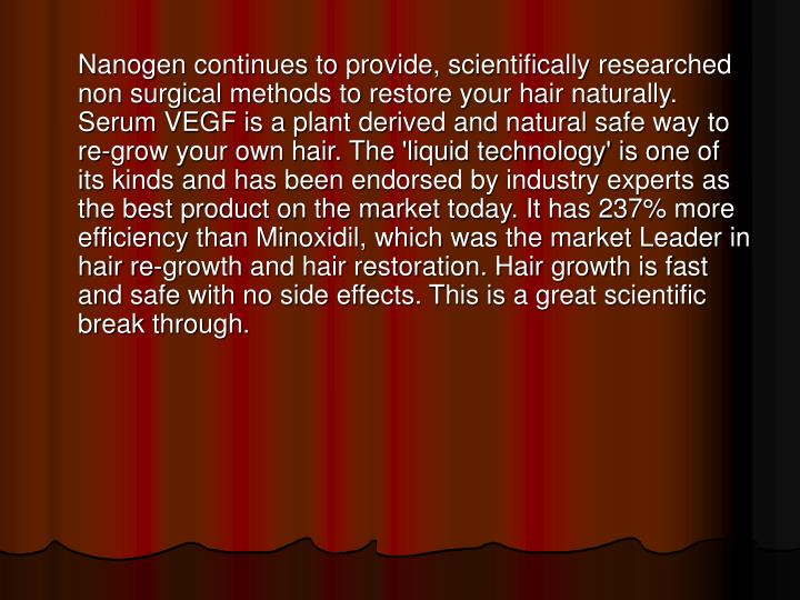 Nanogen continues to provide, scientifically researched non surgical methods to restore your hair n...