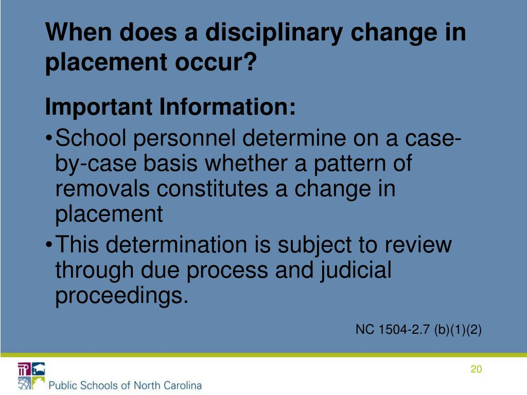 When does a disciplinary change in placement occur?