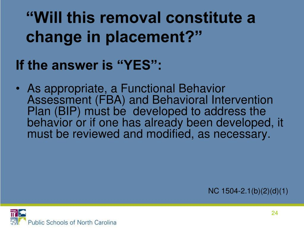 """""""Will this removal constitute a change in placement?"""""""