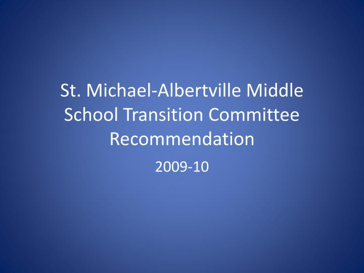 St michael albertville middle school transition committee recommendation l.jpg