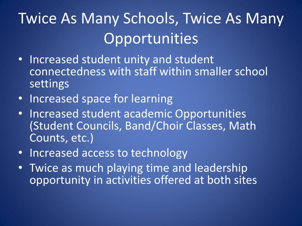 Twice As Many Schools, Twice As Many Opportunities