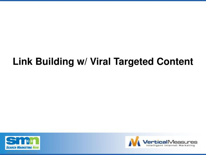 Link Building w/ Viral Targeted Content