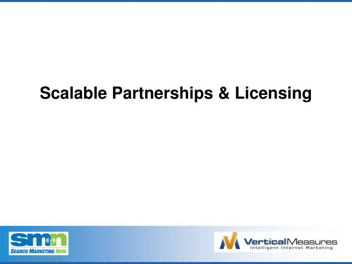Scalable Partnerships & Licensing