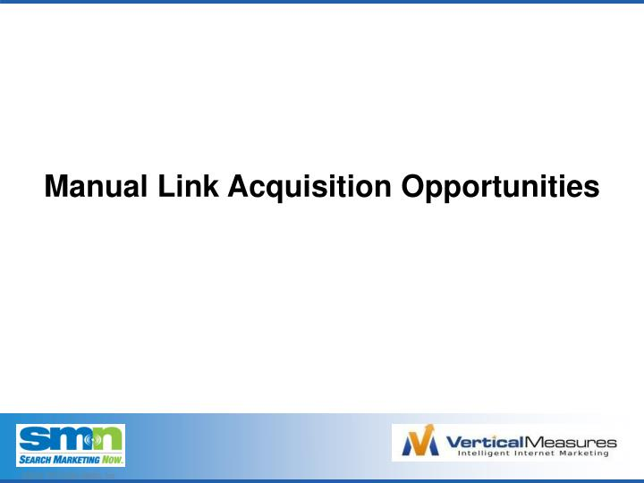 Manual Link Acquisition Opportunities
