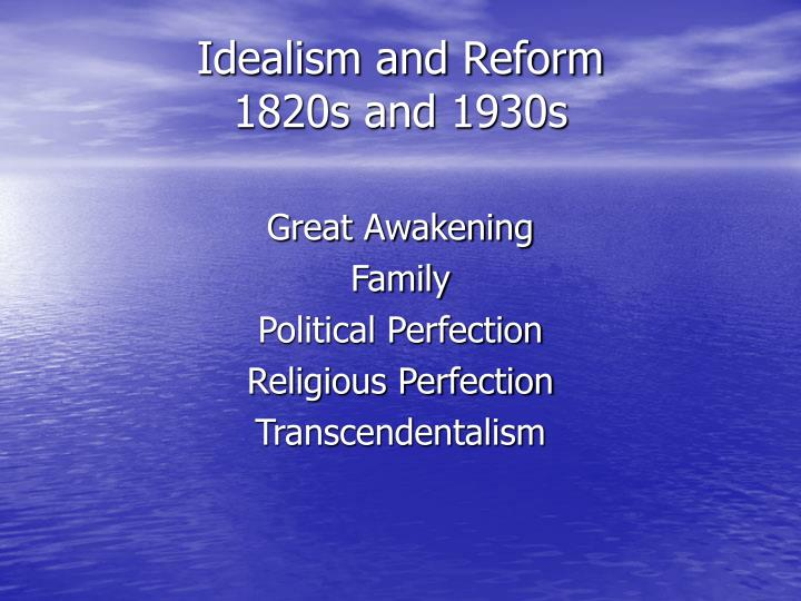 Idealism and reform 1820s and 1930s l.jpg