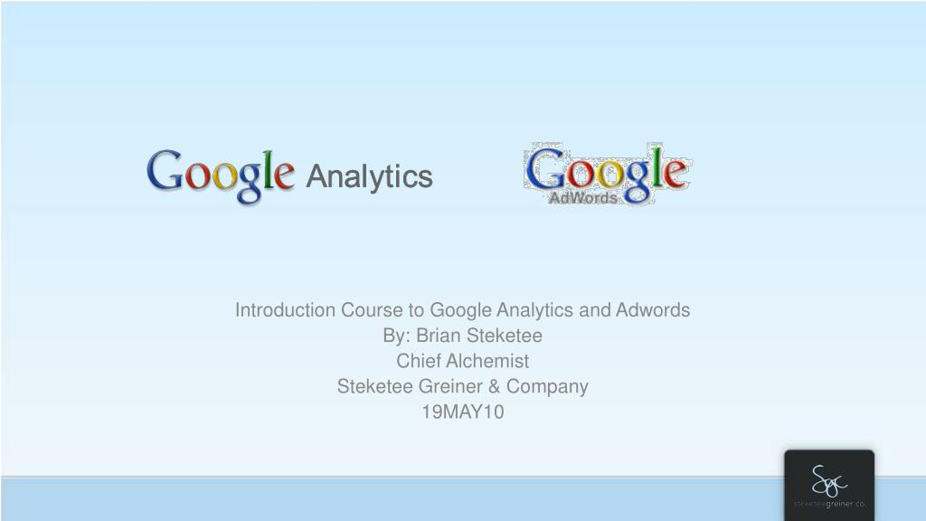 Introduction Course to Google Analytics and Adwords