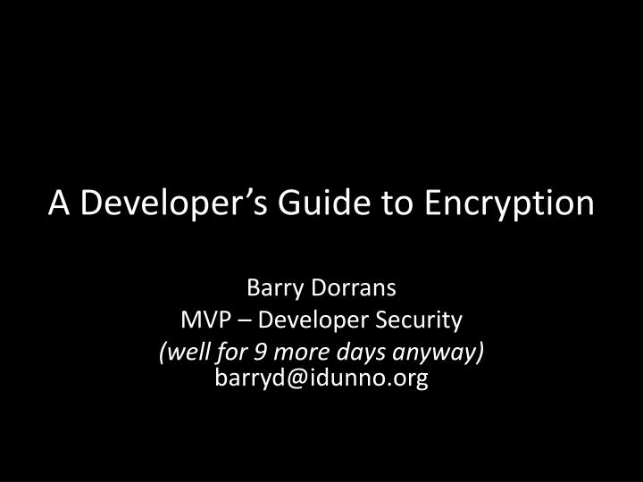 A developer s guide to encryption l.jpg