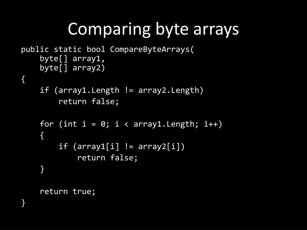 Comparing byte arrays