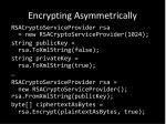 encrypting asymmetrically