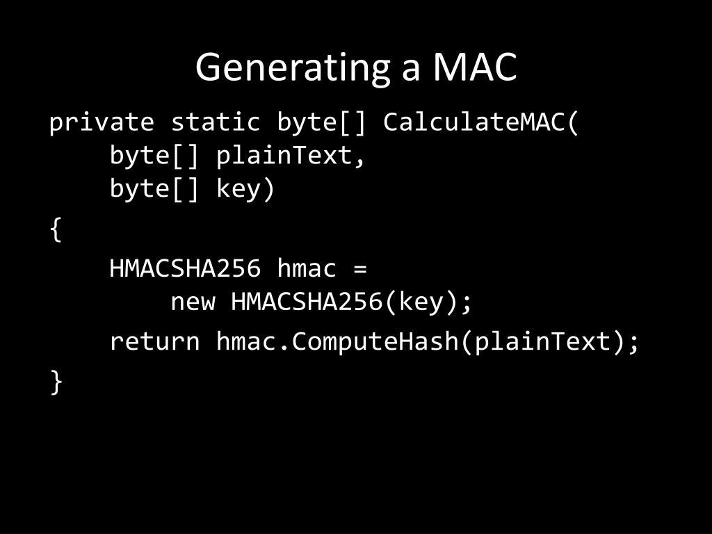 Generating a MAC