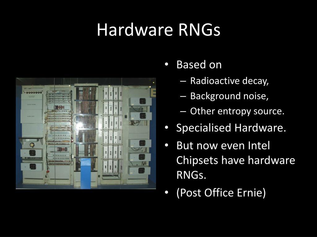Hardware RNGs